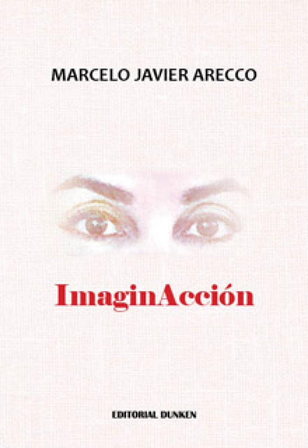 Imaginación es un libro que sentí y en tres meses lo escribí